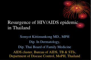 Resurgence of  HIV/AIDS  epidemic in Thailand