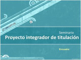 Proyecto integrador de titulaci�n