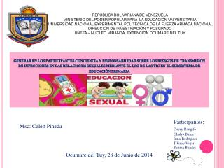Participantes : Deysy  Rengifo         Gladys Balza                         Irma  Rodriguez