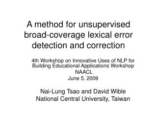 A method for unsupervised broad-coverage lexical error detection and correction