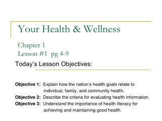 Your Health & Wellness Chapter 1 Lesson #1  pg 4-9