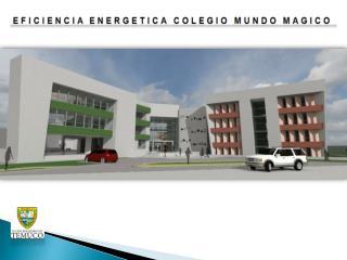 EFICIENCIA ENERGETICA COLEGIO MUNDO MAGICO