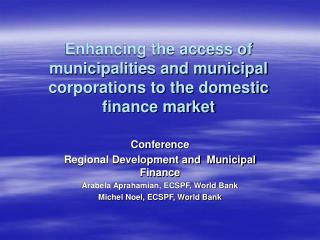 Enhancing the access of municipalities and municipal corporations to the domestic finance market