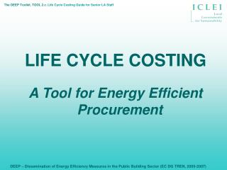 LIFE CYCLE COSTING A Tool for Energy Efficient Procurement