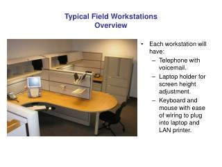 Typical Field Workstations Overview