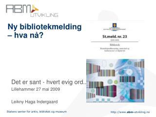 Ny bibliotekmelding  – hva nå?