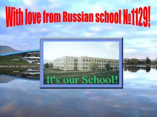 With love from Russian school №1129!