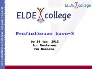 Profielkeuze havo-3 Do 24 jan  2013 Luc Denteneer Wim Robbers