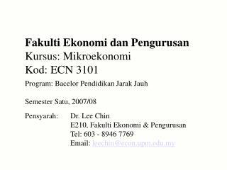 Fakulti Ekonomi dan Pengurusan Kursus: Mikroekonomi Kod: ECN 3101