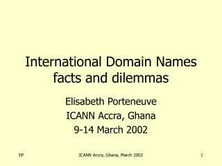 International Domain Names facts and dilemmas