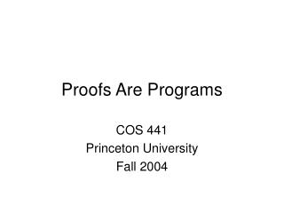 Proofs Are Programs