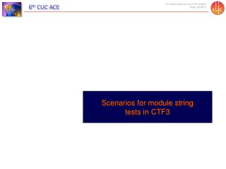 Scenarios for module string tests in CTF3