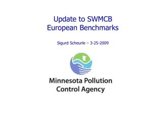 Update to SWMCB  European Benchmarks Sigurd Scheurle – 3-25-2009