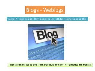Blogs -  Weblogs