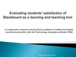 Evaluating students�  satisfaction of Blackboard as  a learning  and teaching tool