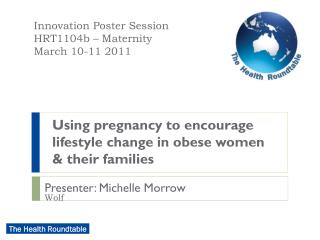 Using pregnancy to encourage lifestyle change in obese women & their families
