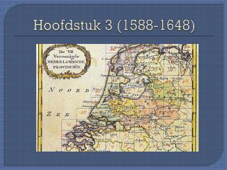 Hoofdstuk 3 (1588-1648)
