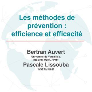 Bertran Auvert  Université de Versailles, INSERM U687, APHP Pascale Lissouba INSERM U687