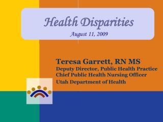 Health Disparities  August 11, 2009