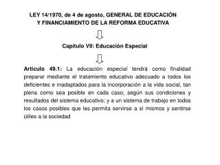 LEY 14/1970, de 4 de agosto, GENERAL DE EDUCACIÓN Y FINANCIAMIENTO DE LA REFORMA EDUCATIVA