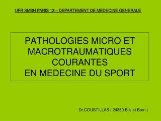 PATHOLOGIES MICRO ET MACROTRAUMATIQUES COURANTES  EN MEDECINE DU SPORT