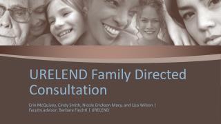 URELEND Family Directed Consultation