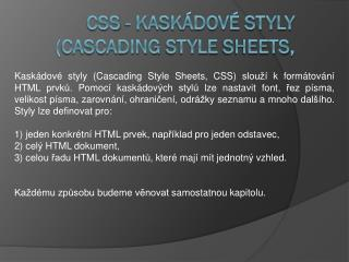 CSS - Kask�dov� styly ( Cascading  Style  Sheets ,