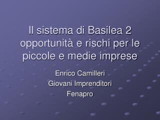 Il sistema di Basilea 2  opportunità e rischi per le piccole e medie imprese