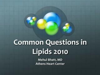 Common Questions in Lipids 2010