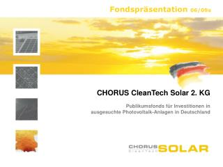 CHORUS CleanTech Solar 2. KG Publikumsfonds für Investitionen in