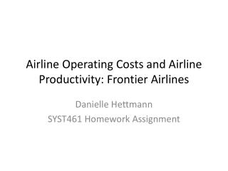 Airline Operating Costs and Airline  Productivity:  Frontier Airlines