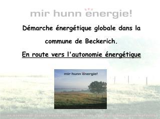 Démarche énergétique globale dans la  commune de Beckerich. En route vers l'autonomie énergétique