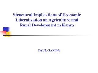 Structural Implications of Economic Liberalization on Agriculture and Rural Development in Kenya