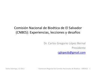 Comisión Nacional de Bioética de El Salvador (CNBES): Experiencias, lecciones y desafíos