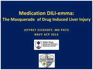Medication  DILI- emma :  The Masquerade   of Drug  Induced Liver  Injury
