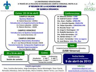 Dr. Marcelo Galván–  UAM   Dr. Gabriel Cuevas– UNAM   Dra.  Itzia  I. Padilla–  UPIBI-IPN