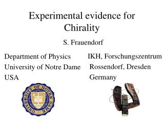 Experimental evidence for Chirality
