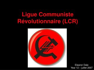 Ligue Communiste Révolutionnaire (LCR)