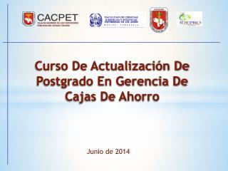 Curso De Actualización De Postgrado En Gerencia De Cajas De Ahorro