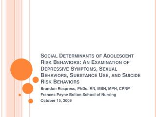 Social Determinants of Adolescent Risk Behaviors: An Examination of Depressive Symptoms, Sexual Behaviors, Substance Use