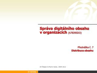 Spr�va digit�ln�ho obsahu v�organizac�ch  ( A7B 3 9 SDO)