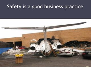 Safety is a good business practice