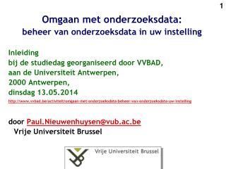 Omgaan met  onderzoeksdata :  beheer  van  onderzoeksdata  in uw instelling