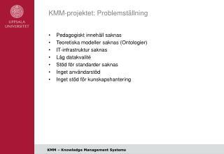 KMM-projektet: Problemställning