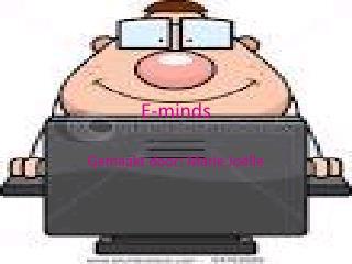 E- minds