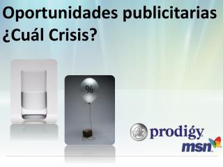 Oportunidades publicitarias ¿Cuál Crisis?