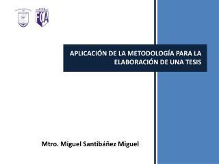 APLICACIÓN DE LA METODOLOGÍA PARA LA ELABORACIÓN DE UNA TESIS