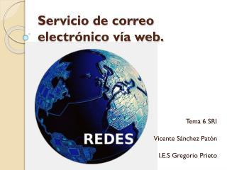 Servicio de correo electrónico vía web.