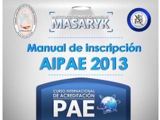 I. CRITERIOS DE INSCRIPCIÓN PARA EL AIPAE