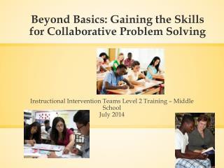 Beyond Basics: Gaining the Skills for Collaborative Problem Solving